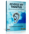 Reverse My Tinnitus System By Allen Watson and Dr. James Philip – Full Review